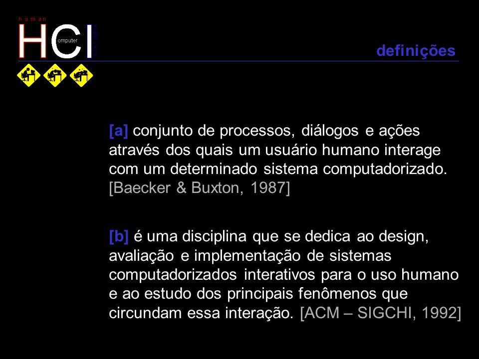 definições [a] conjunto de processos, diálogos e ações. através dos quais um usuário humano interage.